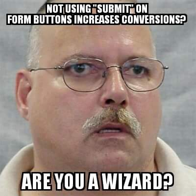 Not using Submit increases conversions